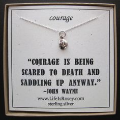 This is my LIFE IS ROSEY QUOTE CARD with a great John Wayne quote about COURAGE https://www.etsy.com/listing/39055957/quote-card-courage-sterling-silver#  - Sterling Silver Necklace - A Life is Rosey Original. $28.00, via Etsy.