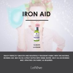Iron Aid Aromatherapy Recipe - Enjoy perfectly smooth and beautifully fragrant fabric with this natural ironing aid.  Mix oil in a spray bottle with 500mL water. Use it as an ironing mist, spraying on fabric as required. Lavender 10