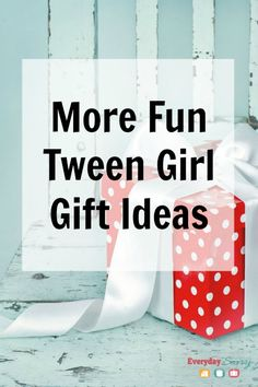 More Fun Tween Girl Gift Ideas