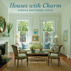 Enster To Win Susan Sully's Houses with Charm: Simple Souther Style
