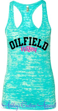 Oilfield Wifey. Oil Wife Shirt.Oilfield Wife. Oilfield Wife Shirt. Oilfield Wife Tank. Burnout Razorback Tank Top. Workout Oilfield Wife by AshleysCustomApparel on Etsy https://www.etsy.com/listing/234542023/oilfield-wifey-oil-wife-shirtoilfield