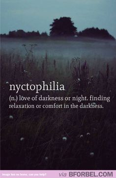 Yup, I'm Definitely A Nyctophiliac…