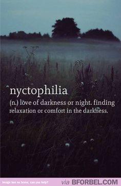 Yup, I'm Definitely A Nyctophiliac…