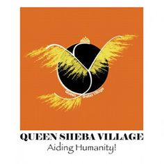 The Queen Sheba Village(QSV) purpose -mission is to support impoverished families in dire need in Senegal, West Africa through our current project programs and events. QSV aims to eradicate poverty and hunger, reduce child mortality, promote educational opportunities for women and empower women to gender ...