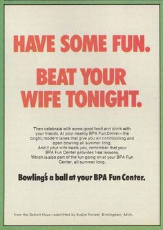 2.) I know this is wordplay, but beating your wife is fun?