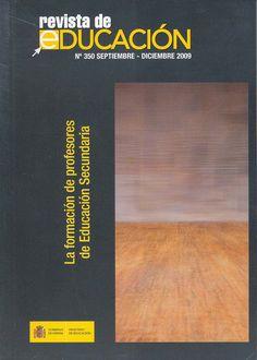Revista de Educación Nº 350. Septiembre-Diciembre 2009 | La formación de profesores de Educación Secundaria