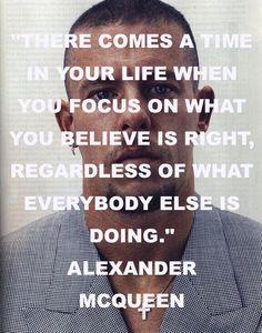 Alexander Mcqueen   Quote  (Photo courtesy of Steven Klein for Vogue)