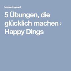 5 Übungen, die glücklich machen › Happy Dings