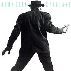 John Zorn / Spillane
