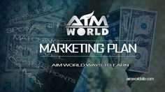 AIM WorldUpgraded Marketing Plan or the Ways to Earn Explained! Note: This post is for our team reference. If you are a member of AIM Global , you may need to verify the information that you'll read here to your