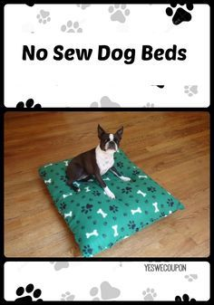 How To Make A No Sew Dog BedShow your dog how much you care by taking about a hour to make this no sew bed! It only takes one yard of fleece and 2 standard size bed pillows. You can recycle ol