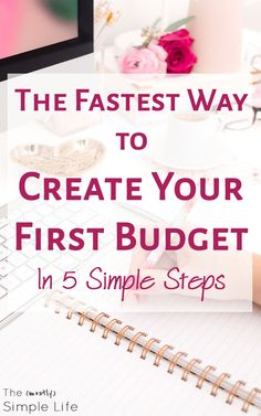 The Fastest Way to Create Your First Budget in 5 Simple Steps | How to make a budget | Monthly Budget | Get in control of your finances once and for all!  via @mostlysimple1
