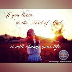 There is no way that after listening and/or studying the Word of God, there's no changes in our lives.