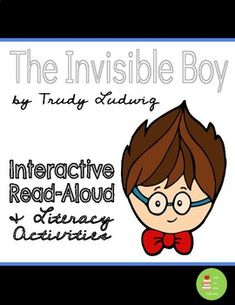 The Invisible Boy by Trudy Ludwig Interactive Read Aloud & Literacy Activities The Invisible Boy, Interactive Read Aloud, Character Map, Teacher Notes, Cause And Effect, Reading Passages, Library Ideas, Literacy Activities, Comprehension