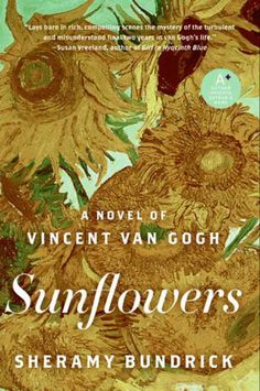 If you love art-history novels, add Sunflowers by Sheramy Bundrick to your reading list.