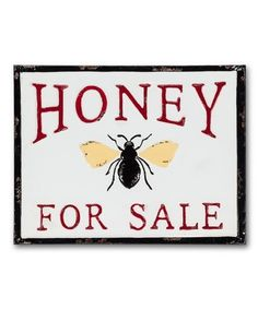 Take a look at this Red & White 'Honey for Sale' Wall Sign today! White Honey, Red And White, Honey For Sale, Outdoor Spa, Bee Happy, Bees Knees, Bee Keeping, Rustic Design, Wall Signs