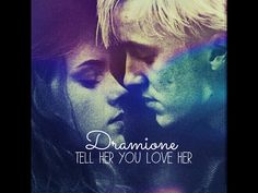 dramione [tell her you love her]