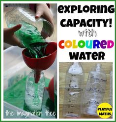 The Imagination Tree: Exploring Capacity with Coloured Water. ah, better start saving bottles! this looks like it will be fun with the weather warming up. Capacity Activities, Measurement Activities, Math Measurement, Math Games, Measurement Kindergarten, Numeracy Activities, Steam Activities, Color Activities, Ideas