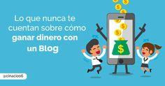 ¿Has léido alguna vez sobre los inconvenientes de ganar dinero con un Blog? Un post sobre lo que no te han dicho sobre cómo ganar dinero con un Blog.