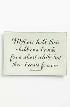 Ben's Garden 'Mothers Hold' Trinket Tray available at Great Quotes, Me Quotes, Inspirational Quotes, Cousin Quotes, Mother Quotes, Mothers Love, Family Quotes, Life Lessons, Wise Words