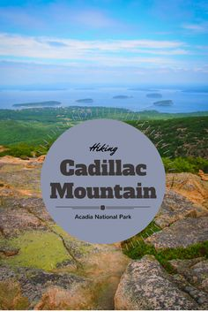 Hiking Cadillac Mountain, #Acadia National Park, #USA