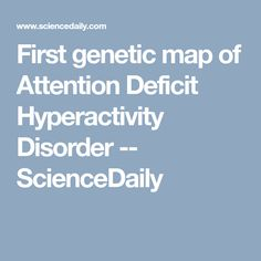 First Genetic Map Of Attention Deficit >> 26 Best Adhd Images In 2019 Adhd Treatment Add Adhd Adhd