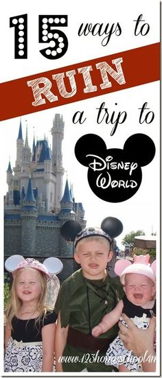 15 ways to RUIN a trip to Disney World and how to avoid these pitfalls. Great tips for family vacations at Disney Parks