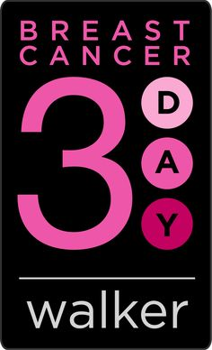 do a 3 day breast cancer walk. For my mom
