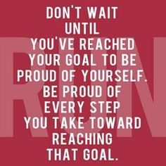 don't wait until you've reached your goal...