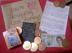 Open when you're struggling with money! Contents: Letter, chocolate coins, quotes, some actual money