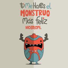 Tú me haces el monstruo más feliz. jajaajaja @almoloya1986  si! <3 <3 <3