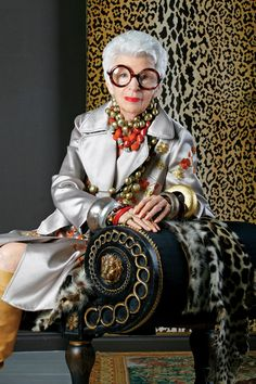 """""""I say dress to please yourself. Listen to your inner muse and take a chance.""""  Iris Apfel."""