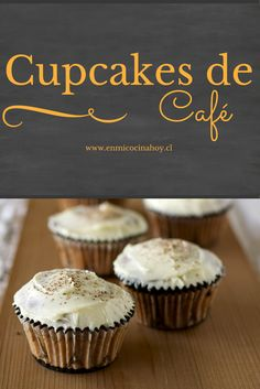 Cupcakes de café Delicious recipe for coffee cupcakes, adapted from the book by Alma Obregón. Mini Cakes, Cupcake Cakes, Cold Cake, Zucchini Cake, Chili, Salty Cake, Savoury Cake, Baking Tins, Cupcake Recipes