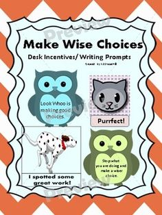 Place these cards on the desks of students who are making wise choices, doing perfect work or give to students who need to stop what they are doing and make a wiser choice. Students can also reward each other by giving out these incentive cards. This product also comes with writing prompts to discuss ways to make wise choices.