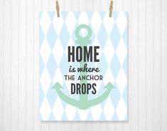 Home is where the Anchor Drops, Anchor, Nautical, Anchor Print, Typography, Love, Home Decor, Anchor Decoration, Nautical Theme - 8x10