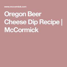 Oregon Beer Cheese Dip Recipe | McCormick