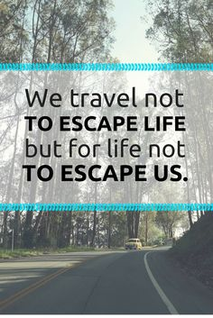 Travel is the key to a healthy life.