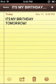 YAYAYAYAY IT MY BIRTHDAY TOMORROW! Chat Board, Just Girly Things, Lol So True, Im Bored, Notes, Bands, Birthday, Awesome, Report Cards