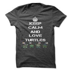 #tshirtsport.com #besttshirt #Keep calm and love Turtles [Hot]  Keep calm and love Turtles [Hot]  T-shirt & hoodies See more tshirt here: http://tshirtsport.com/