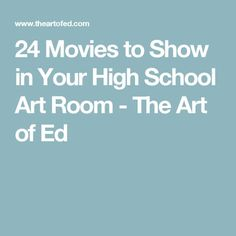 24 Movies to Show in Your High School Art Room - The Art of Ed