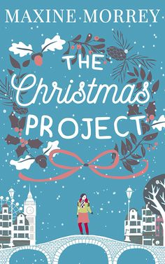 The Christmas Project by Maxine Morrey (2016). I read her first Christmas novel last year Winter's Fairytale and loved it, hoping this one is just as good