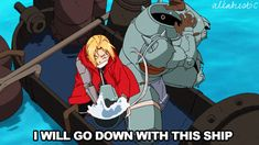 go down with this ship full metal alchemist gif