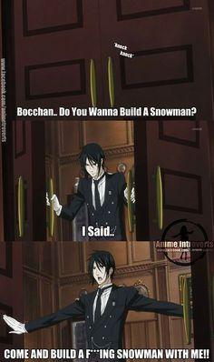 I'll build a snowman with you Sebastian! <3
