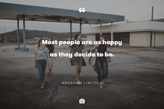 """""""Most people are as happy as they decide to be"""" — Abraham Lincoln   Photo by Brooke Cagle via Unsplash"""