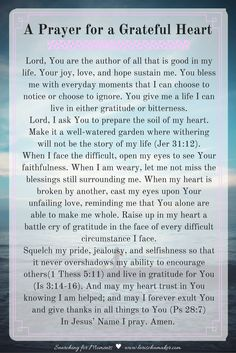 Is your heart in need of gratitude? Pray this prayer asking God to cultivate in you a grateful heart. Printable PDF available- Series - Lori Schumaker of Searching for Moments and Marva of SunSparkleShine Prayer Scriptures, Bible Prayers, Faith Prayer, God Prayer, Prayer Quotes, Power Of Prayer, Faith Quotes, Bible Verses, Motivational Scriptures