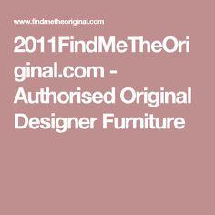 2011FindMeTheOriginal.com - Authorised Original Designer Furniture