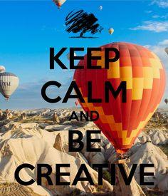 https://www.keepcalm-o-matic.co.uk/n/keep-calm-and-be-creative-2423/