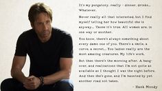 """…and I'm haunted by yet another road not taken."" – Hank Moody, Californication - More at: http://quotespictures.net/22379/and-im-haunted-by-yet-another-road-not-taken-hank-moody-californication"