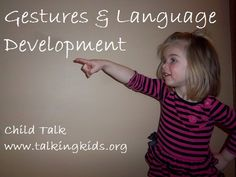 Child Talk: Using Gestures to Predict and Promote Language in Children. Pinned by SOS Inc. Resources. Follow all our boards at pinterest.com/sostherapy for therapy resources.