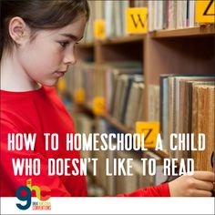 How to homeschool the child who hates to read | Great Homeschool Conventions